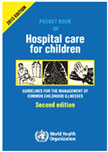 Pocket Book of Hospital Care for Children: Second Edition